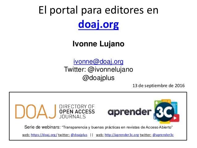 """Serie de webinars: """"Transparencia y buenas prácticas en revistas de Acceso Abierto"""" web: https://doaj.org/ twitter: @doajp..."""