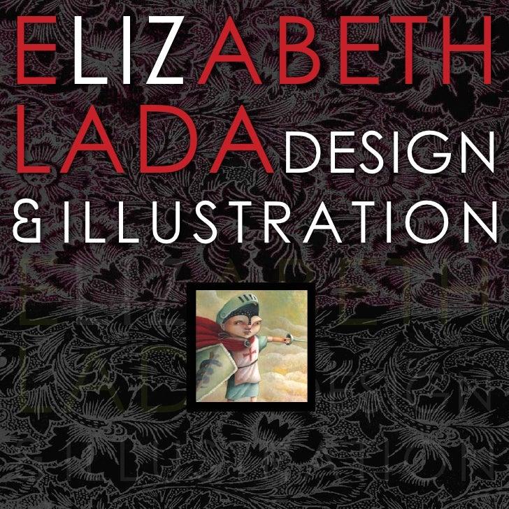 ELIZABETH LADADESIGN & ILLUSTRATION ELIZABETH LADADESIGN & ILLUSTRATION