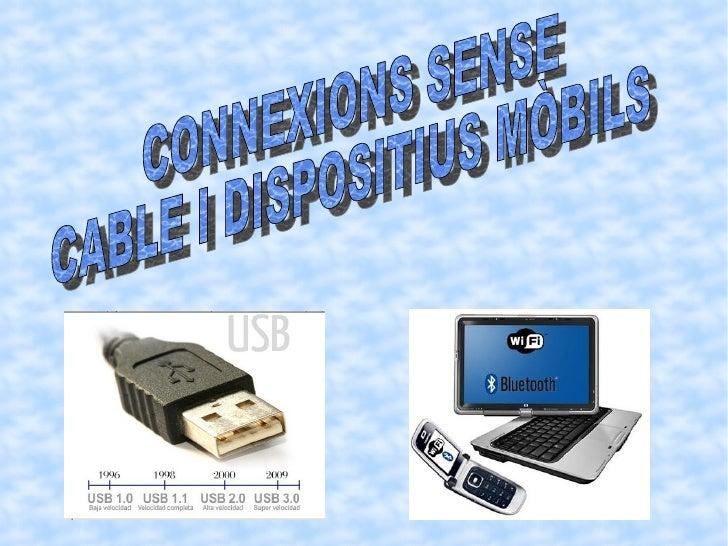 CONNEXIONS SENSE  CABLE I DISPOSITIUS MÒBILS