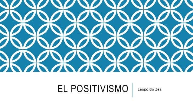 EL POSITIVISMO Leopoldo Zea