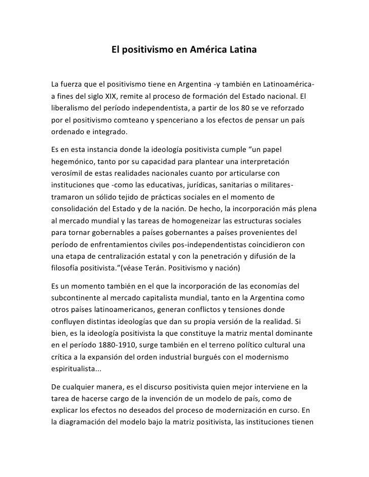 El positivismo en América Latina   La fuerza que el positivismo tiene en Argentina -y también en Latinoamérica- a fines de...