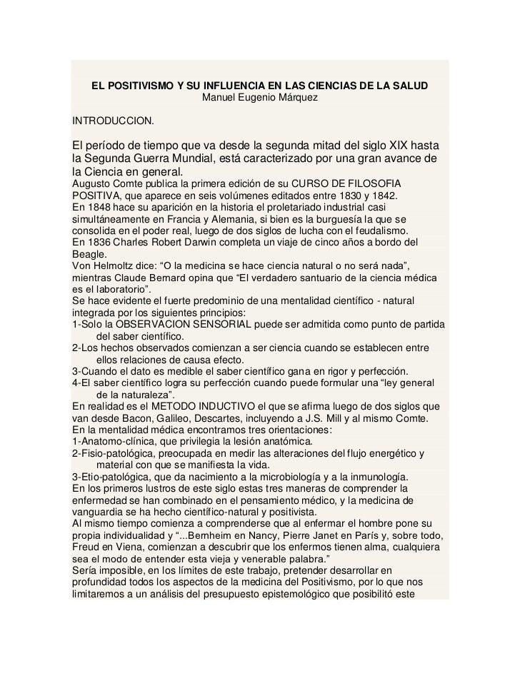 EL POSITIVISMO Y SU INFLUENCIA EN LAS CIENCIAS DE LA SALUD                       Manuel Eugenio MárquezINTRODUCCION.El per...