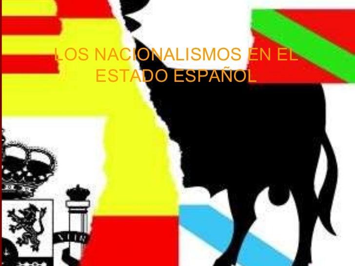 LOS NACIONALISMOS EN EL ESTADO ESPAÑOL