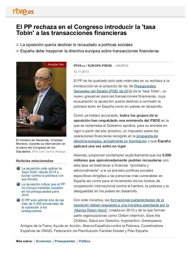 El PP rechaza en el Congreso introducir la 'tasa Tobin' a las transacciones financieras La oposición quería destinar lo re...