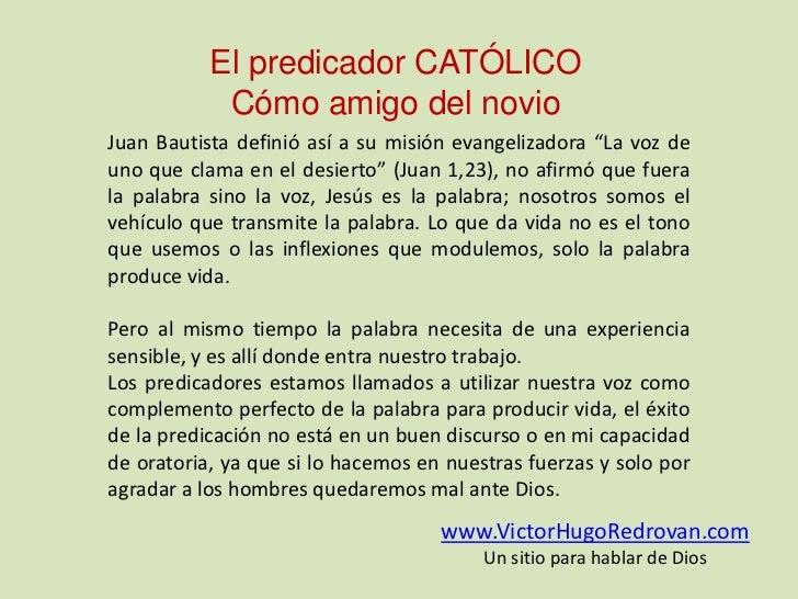 """El predicador CATÓLICO<br />Cómo amigo del novio<br />Juan Bautista definió así a su misión evangelizadora """"La voz de uno ..."""