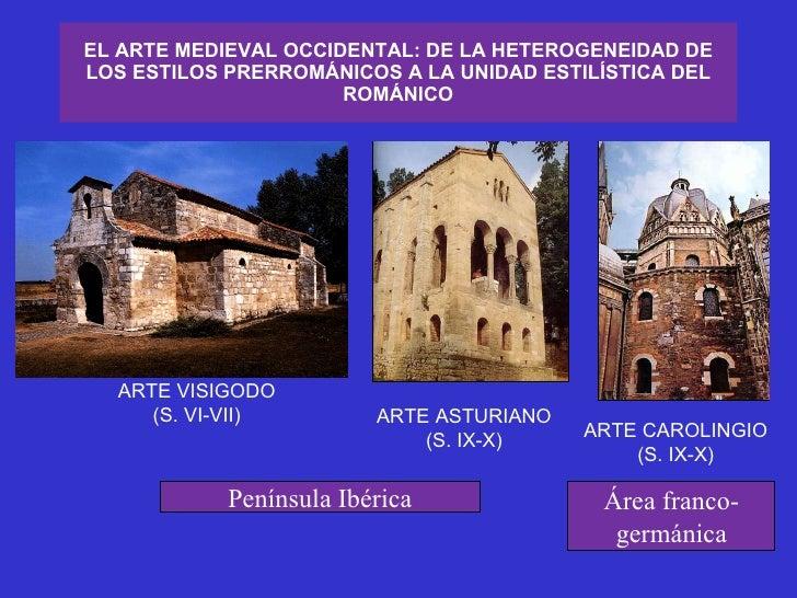EL ARTE MEDIEVAL OCCIDENTAL: DE LA HETEROGENEIDAD DE LOS ESTILOS PRERROMÁNICOS A LA UNIDAD ESTILÍSTICA DEL ROMÁNICO ARTE V...