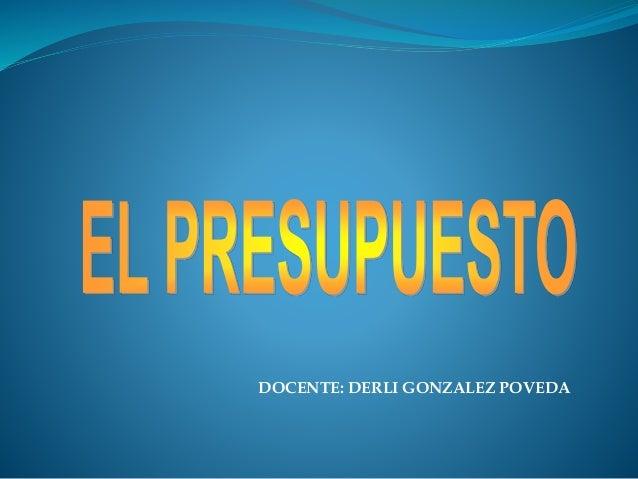 DOCENTE: DERLI GONZALEZ POVEDA