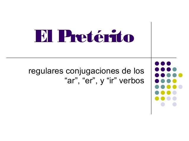 """El Pretérito regulares conjugaciones de los """"ar"""", """"er"""", y """"ir"""" verbos"""