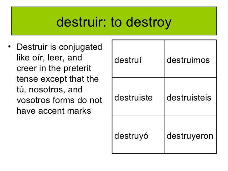 El pretérito oir leer creer destruir