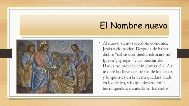 """El Nombre nuevo • Al nuevo sumo sacerdote comunica Jesús todo poder. Después de haber dicho: """"sobre esta piedra edificaré ..."""