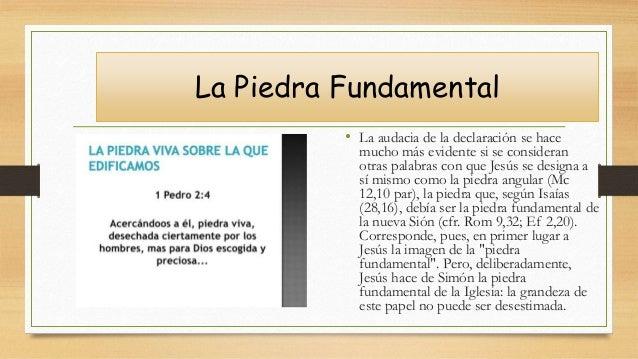 La Piedra Fundamental • La audacia de la declaración se hace mucho más evidente si se consideran otras palabras con que Je...