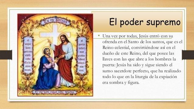 El poder supremo • Una vez por todas, Jesús entró con su ofrenda en el Santo de los santos, que es el Reino celestial, con...