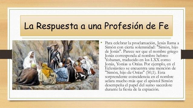 """• Para celebrar la proclamación, Jesús llama a Simón con cierta solemnidad: """"Simón, hijo de Jonás"""". Parece ser que el nomb..."""