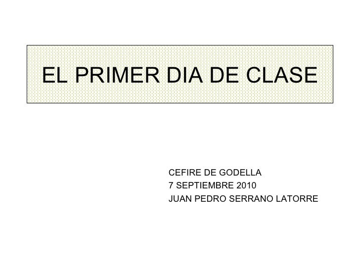 EL PRIMER DIA DE CLASE CEFIRE DE GODELLA 7 SEPTIEMBRE 2010 JUAN PEDRO SERRANO LATORRE