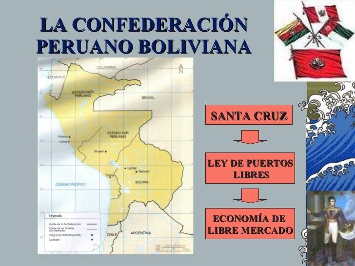 LA CONFEDERACIÓN PERUANO BOLIVIANA                SANTA CRUZ                LEY DE PUERTOS                  LIBRES        ...