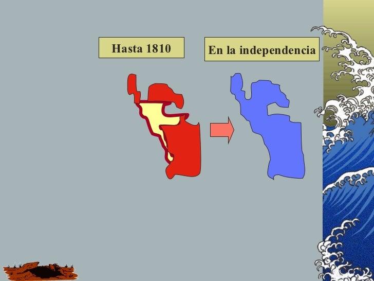 Hasta 1810   En la independencia