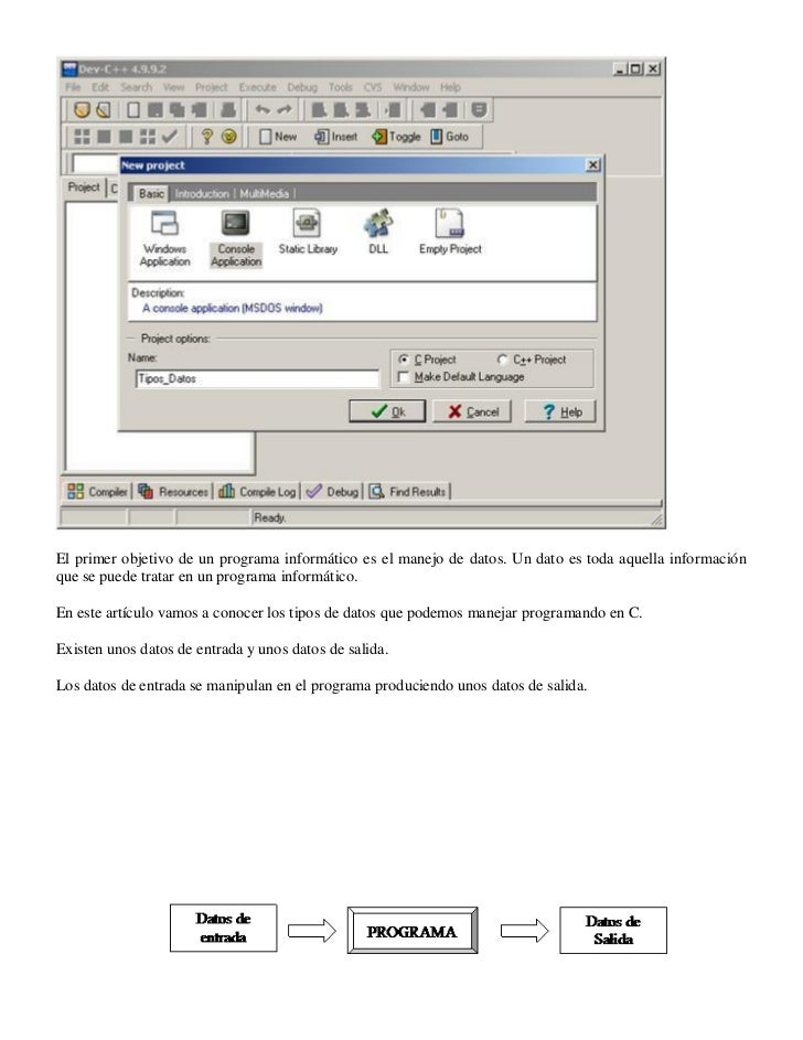 El primer objetivo de un programa informático es el manejo de datos. Un dato es toda aquella informaciónque se puede trata...