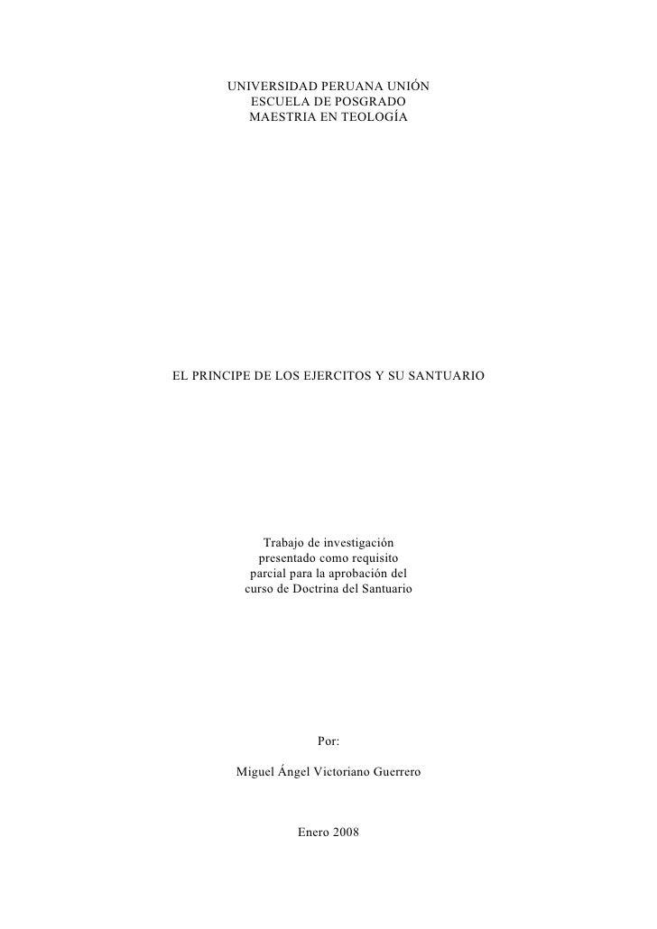 UNIVERSIDAD PERUANA UNIÓN           ESCUELA DE POSGRADO           MAESTRIA EN TEOLOGÍA     EL PRINCIPE DE LOS EJERCITOS Y ...