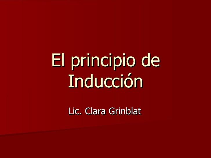 El principio de Inducción Lic. Clara Grinblat