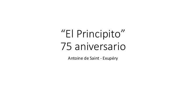 """""""El Principito"""" 75 aniversario Antoine de Saint - Exupéry"""