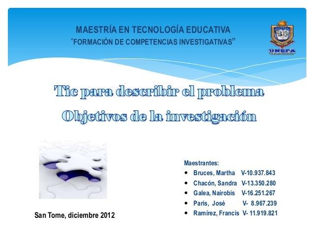 """MAESTRÍA EN TECNOLOGÍA EDUCATIVA          """"FORMACIÓN DE COMPETENCIAS INVESTIGATIVAS""""                                      ..."""