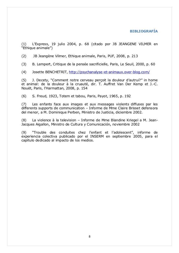 "BIBLIOGRAFÍA(1)   L'Express, 19 julio 2004, p. 68 (citado por JB JEANGENE VILMER en""Ethique animale"")(2)   JB Jeangène Vil..."