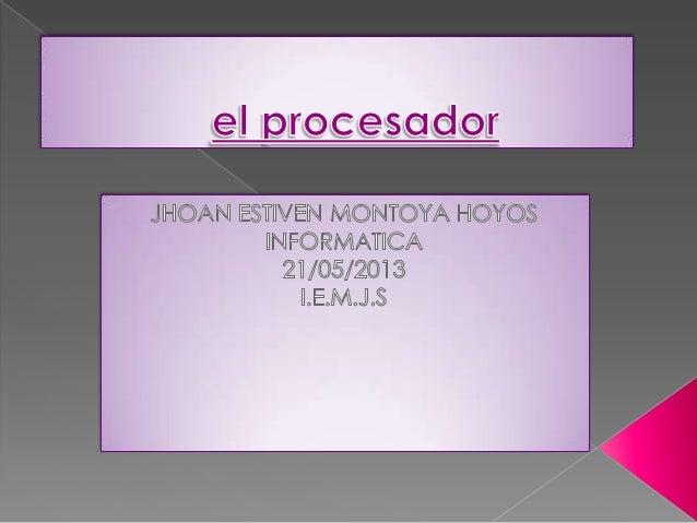  El procesador, también conocido como CPU omicro, es el cerebro del PC y entre otras funcionesejecuta las aplicaciones y ...