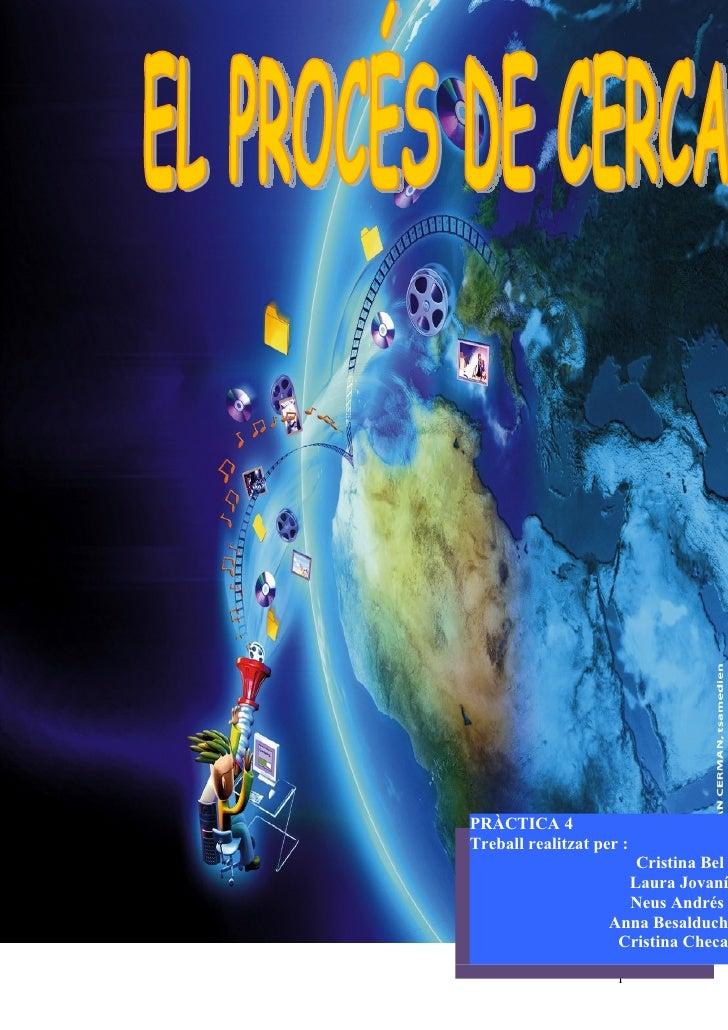 PRÀCTICA 4 Treball realitzat per :                        Cristina Bel                       Laura Jovaní                 ...