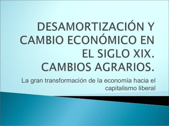 La gran transformación de la economía hacia el capitalismo liberal