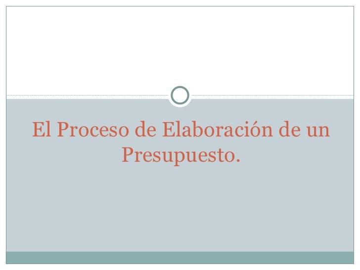 El Proceso de Elaboración de un Presupuesto.