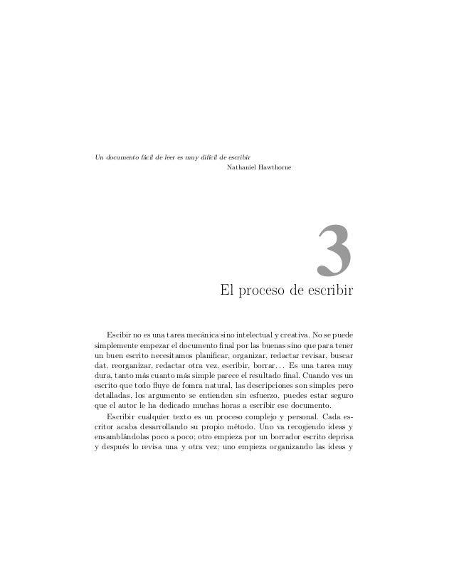 Un documento fácil de leer es muy difícil de escribir Nathaniel Hawthorne  3  El proceso de escribir Escibir no es una tar...