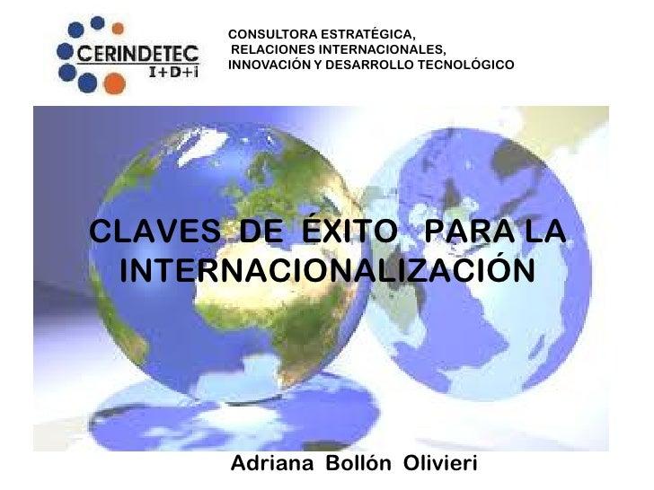 CONSULTORA ESTRATÉGICA,       RELACIONES INTERNACIONALES,      INNOVACIÓN Y DESARROLLO TECNOLÓGICOCLAVES DE ÉXITO PARA LA ...