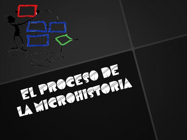 El proceso de la microhistoria