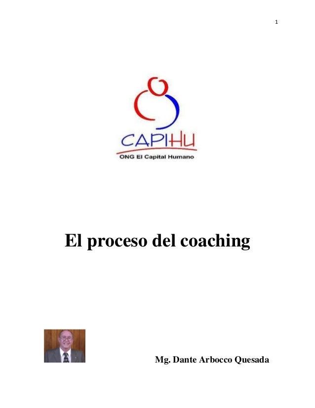 1  El proceso del coaching  Mg. Dante Arbocco Quesada