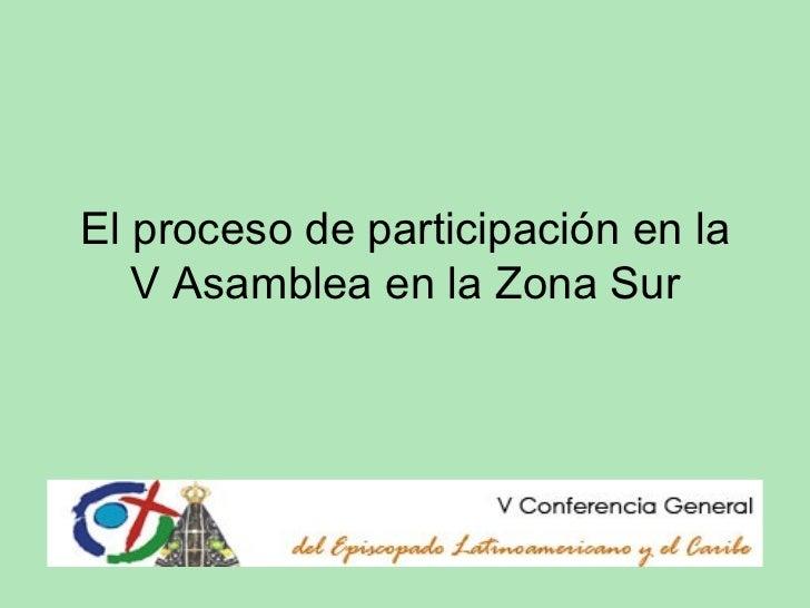 El proceso de participación en la V Asamblea en la Zona Sur