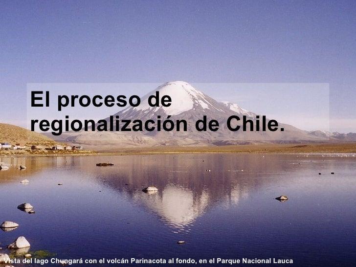 El proceso de regionalización de Chile. Vista del lago Chungará con el volcán Parinacota al fondo, en el Parque Nacional L...