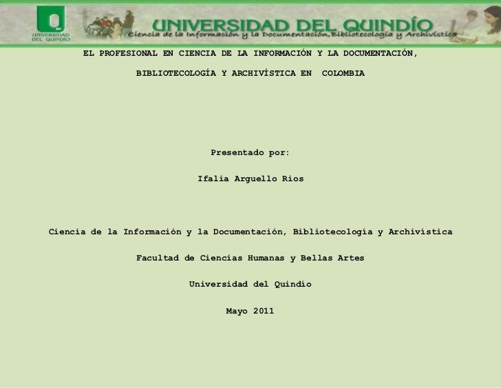EL PROFESIONAL EN CIENCIA DE LA INFORMACIÓN Y LA DOCUMENTACIÓN,                BIBLIOTECOLOGÍA Y ARCHIVÍSTICA EN   COLOMBI...