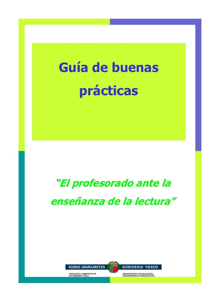 """Guía de buenas     prácticas""""El profesorado ante laenseñanza de la lectura"""""""