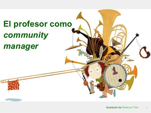 1 El profesor como community manager Ilustración de Stefanos Totis