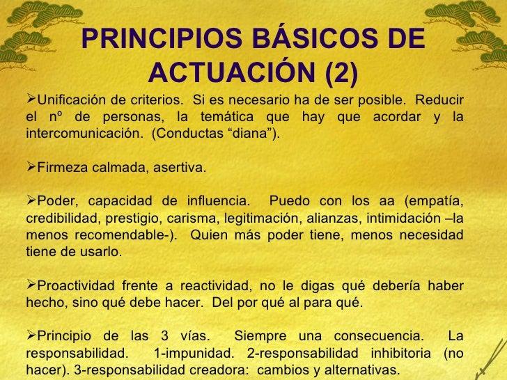 PRINCIPIOS BÁSICOS DE ACTUACIÓN (2) <ul><li>Unificación de criterios.  Si es necesario ha de ser posible.  Reducir el nº d...