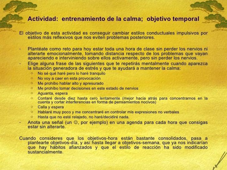 <ul><li>Actividad:  entrenamiento de la calma;  objetivo temporal </li></ul><ul><li>El objetivo de esta actividad es conse...