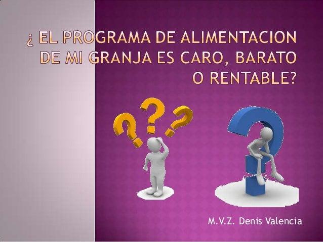 M.V.Z. Denis Valencia