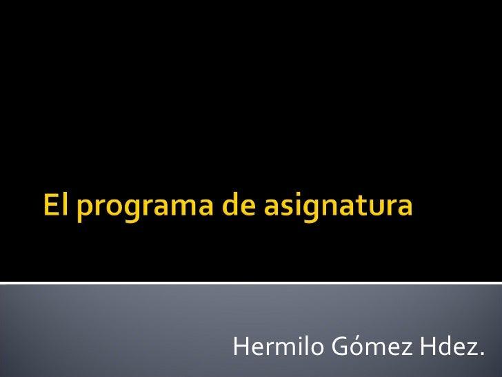 Hermilo Gómez Hdez.