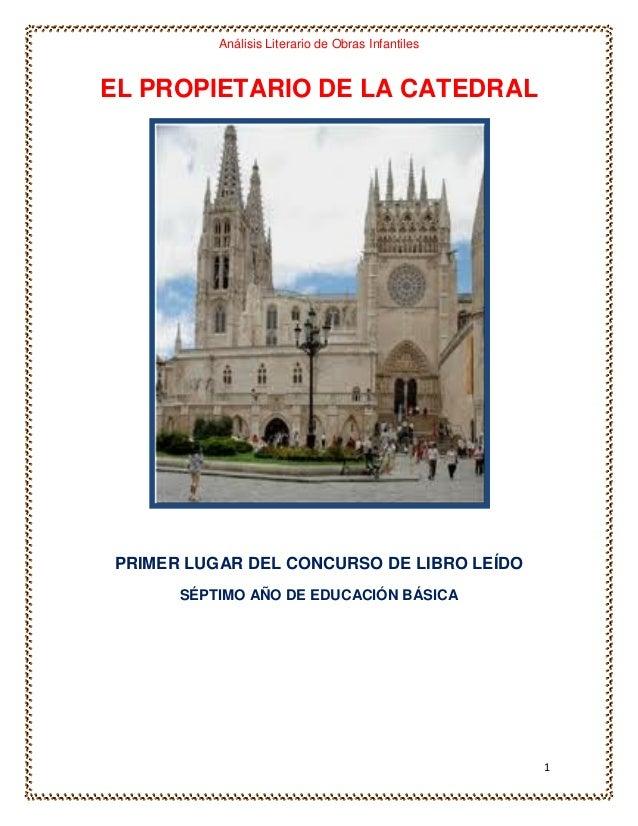 Análisis Literario de Obras InfantilesEL PROPIETARIO DE LA CATEDRALPRIMER LUGAR DEL CONCURSO DE LIBRO LEÍDO      SÉPTIMO A...