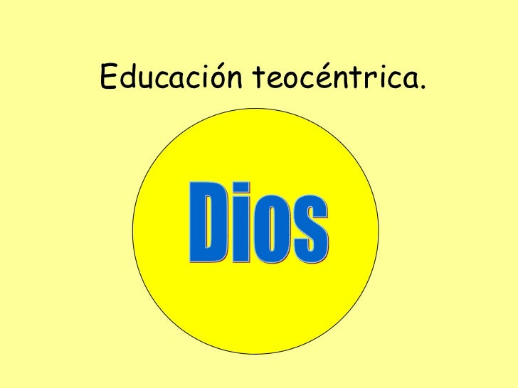 Educación teocéntrica.  Dios