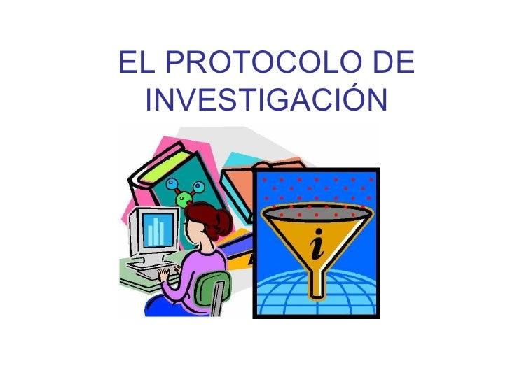 EL PROTOCOLO DE INVESTIGACIÓN