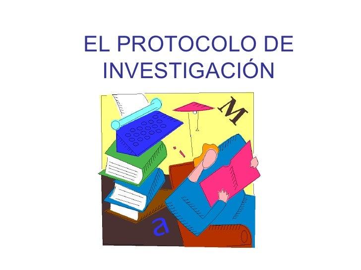 El Protocolo de la investigacion Slide 3