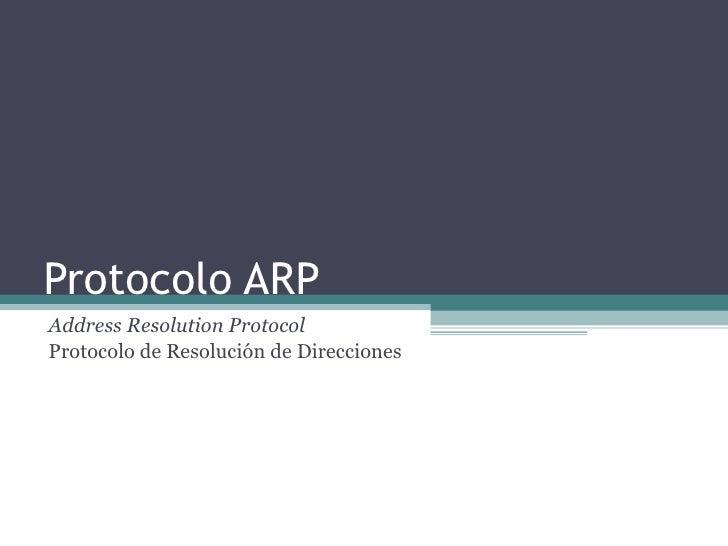 Protocolo ARP Address Resolution Protocol Protocolo de Resolución de Direcciones