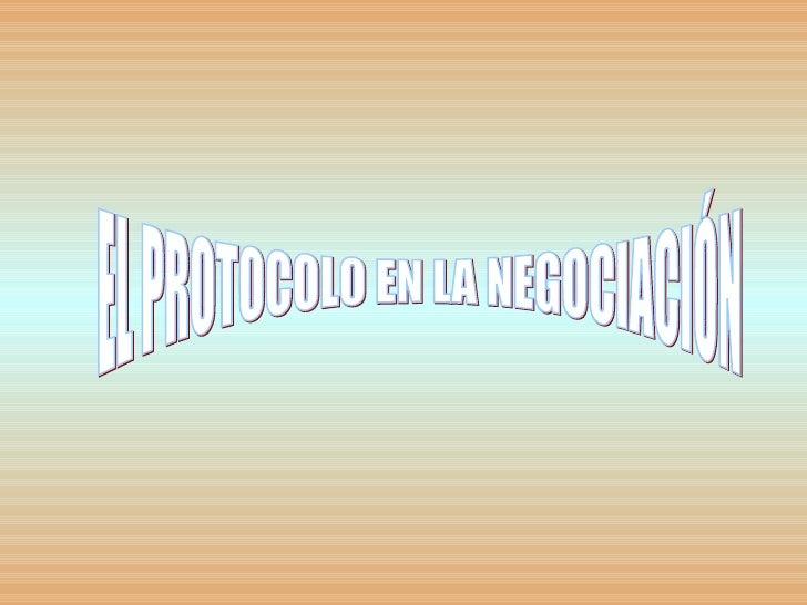 EL PROTOCOLO EN LA NEGOCIACIÓN
