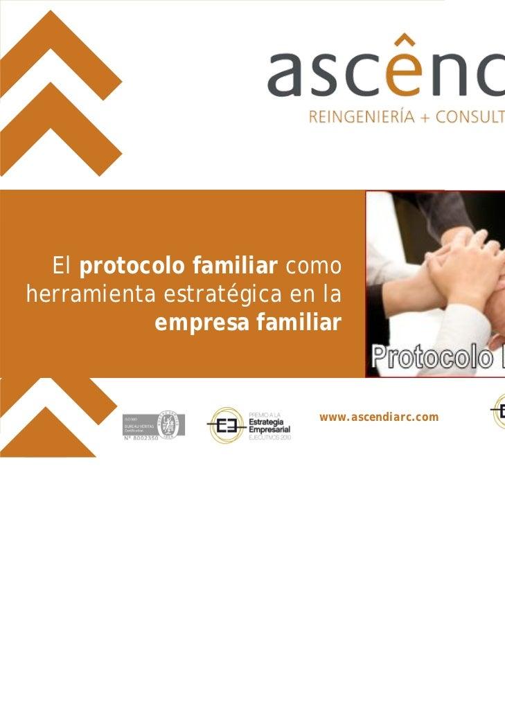 El protocolo familiar comoherramienta estratégica en la           empresa familiar                          www.ascendiarc...